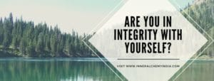 Are you in integrity with yourself?